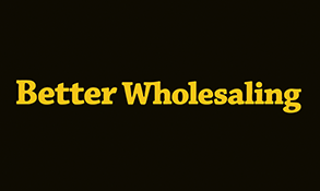 Better Wholesaling